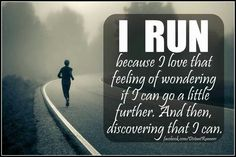 i run because i <3 that feeling of wondering if i can go a little further. and then discovering that i can.