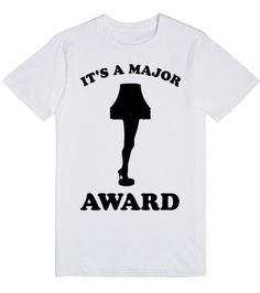 A MAJOR AWARD | T-Shirt | Show off your love for A Christmas Story with this shirt. It makes a great gift for any fan of the movie. #christmasstory #chrismtas #ralphie #leglamp #majoraward