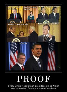 Proof: Every white Republican president since Nixon was a Muslim. Obama is a real 'murican.