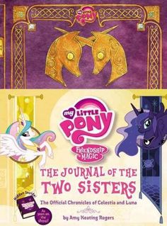 As seen on the hit animated series My Little Pony: Friendship is Magic ! Learn the history of Princess Celestia and Princess Luna by reading the diary they kept when they were younger.