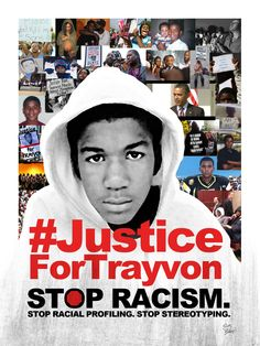 #JusticeForTrayvon #StopRacism #StopRacialProfiling #StopStereotyping