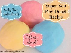 Cloud Play dough - 2 Cups corn starch  1 Cup Hair Conditioner  Food Colouring  *Extra Cornflour to add if mixture is still a little sticky*  1.Place hair conditioner into bowl, add a few drops of food color, mix with spoon 2.Add 1 cup of cornflour and stir.  Then add the last cup of cornflour, Constantly stir until it begins to form a thick blob.  4.  knead into a smooth ball with your hands.  Add more cornstarch if the play dough is sticky.