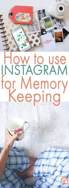 How to Use Instagram for Memory Keeping - A Guide