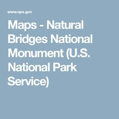 Maps - Natural Bridges National Monument (U.S. National Park Service)