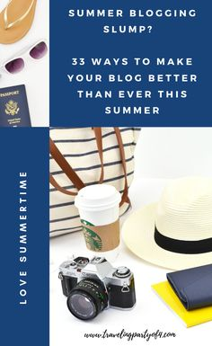 33 Practical Ways to Crush the Summer Blogging Slump ~ Traveling Party of Four