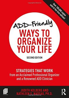 ADD-Friendly Ways to Organize Your Life: Strategies that ... https://smile.amazon.com/dp/1138190748/ref=cm_sw_r_pi_dp_x_3i7AzbDE77727