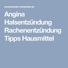 Angina Halsentzündung Rachenentzündung Tipps Hausmittel