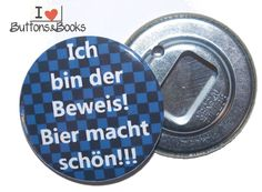 Bier+Flaschenöffner+mit+Spruch+-59mm+von+Buttons&Books+auf+DaWanda.com
