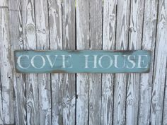A personal favorite from my Etsy shop https://www.etsy.com/listing/470469343/cove-house-signcolor-options-wood-beach