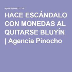 HACE ESCÁNDALO CON MONEDAS AL QUITARSE BLUYÍN | Agencia Pinocho