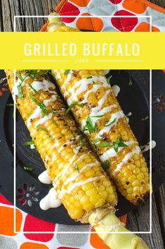 Grilled Buffalo Corn with Ranch Drizzle