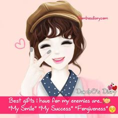 Best gifts I have for my enemies are.My smile, My success, & forgiveness