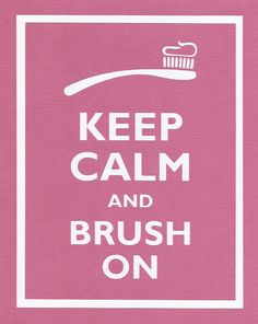 Keep Calm and Brush On! - http://www.stephensdentistry.com/