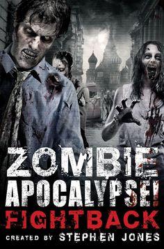 Zombie Apocalypse | Zombie Apocalypse! Fightback by Stephen Jones