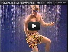 Remember Adventure River? If not this commercial will take you back - way back.