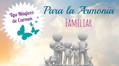 Consejo Mágico para la Armonía Familiar Una Familia unida es el mejor regalo que cualquiera puede recibir en esta vida, si en la tuya hay algún tipo de conflicto te puedes ayudar con este Tip Mágico para la Armonía Familiar.