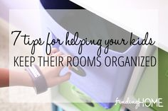 7 Tips for Helping Your Kids Keep Their Rooms Organized