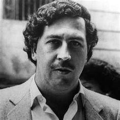 Pablo Escobar Need I Say More?