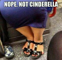 Haha not Cinderella