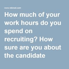 How much of your work hours do you spend on recruiting? How sure are you about the candidate before you e-mail the offer letter? Are you still breaking your head to reduce the cost per hire? Finally, when did your company last upgrade its recruitment strategy?