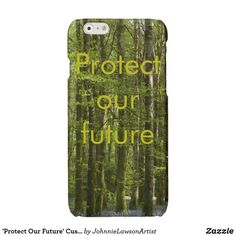 'Protect Our Future' Customizable Glossy iPhone 6 Case Unique Iphone Cases, 6 Case, Iphone 6, Future, Products, Future Tense, Gadget