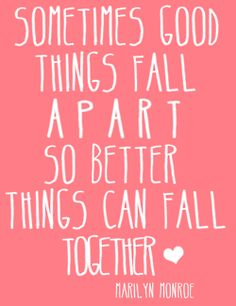 Good things fall apart