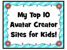 My Top 10 Avatar Creator Sites for Kids