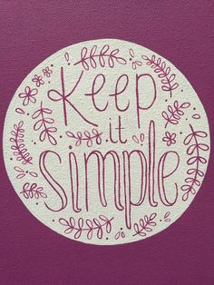Keep It Simple Quote Canvas Purple Floral by OhMyPoshCanvases