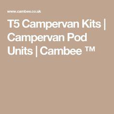 T5 Campervan Kits   Campervan Pod Units   Cambee ™