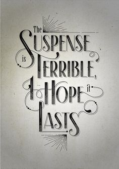#typography #type The suspense is terrible, I hope it lasts.