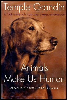Animals Make Us Human - Temple Grandin