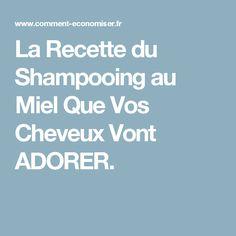 La Recette du Shampooing au Miel Que Vos Cheveux Vont ADORER.