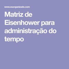 Matriz de Eisenhower para administração do tempo