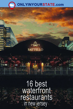 Travel | New Jersey | Waterfront | Restaurants | Dining With A View | Places To Eat | Food | Romantic | Delicious