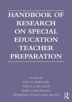 Handbook of research on special education teacher preparation : edited by Paul T. Sindelar... [et al.]