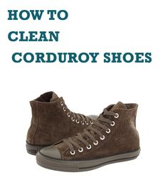 Learning how to clean corduroy shoes is a completely different process than one you would use on regular sneakers or shoes. Converse Chuck Taylor High, Converse High, High Top Sneakers, Chuck Taylors High Top, Corduroy, High Tops, Shopping, Shoes, Fashion