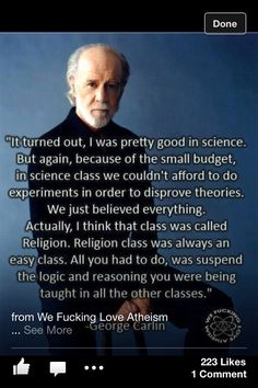 George Carlin on Sacred, organized ignorance, arrogance and intolerance.  > > >   Click image!