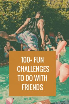 Challenges To Do With Friends