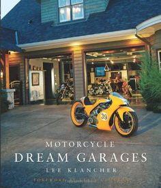 Bestseller Books Online Motorcycle Dream Garages Lee Klancher $23.74  - http://www.ebooknetworking.net/books_detail-0760335508.html