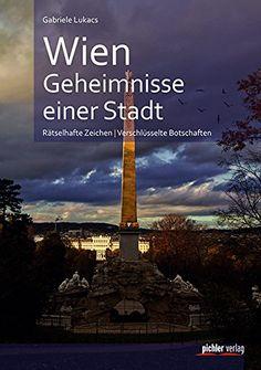 Wien. Geheimnisse einer Stadt: Rätselhafte Zeichen. Verschlüsselte Botschaften von Gabriele Lukacs http://www.amazon.de/dp/3854316763/ref=cm_sw_r_pi_dp_vOf7ub0Y9HPKP