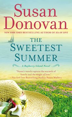 THE SWEETEST SUMMER by Susan Donovan -- A mermaid statue could be the cause of heartbreak or everlasting romance for a practical-minded police chief and his first love—in the second of the delicious Bayberry Island trilogy by New York Times bestselling author