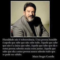 Humildade (Mário Sérgio Cortella)