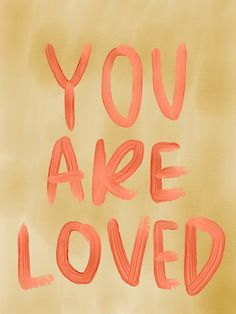 you are loved Old Quotes, Bible Quotes, Happy Quotes, Positive Quotes, Happiness Quotes, Meaningful Quotes, Inspirational Quotes, Words To Live By Quotes, Happy Words