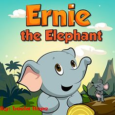 Children's Book:Ernie the Elephant (funny bedtime story collection,Books for Early & Beginner Readers Book 1) by Leela Hope http://www.amazon.com/dp/B00X7G2Y4O/ref=cm_sw_r_pi_dp_R2fSvb1F61BZX