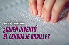 El lenguaje Braille, el sistema de lectura que emplean las personas ciegas, fue inventado por el francés Louis Braille...
