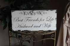 DIY sign: Best Friends for Life Husband and Wife.