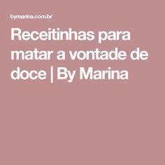 Receitinhas para matar a vontade de doce | By Marina