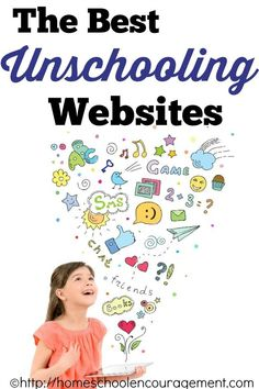 Unschooling Websites and Resources to answer all your questions and inspire your learning spaces.