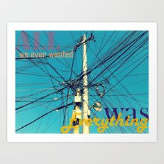 All we ever wanted was everything Art Print by Leelly May - $16.00