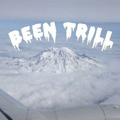 #BeenTrill been trill